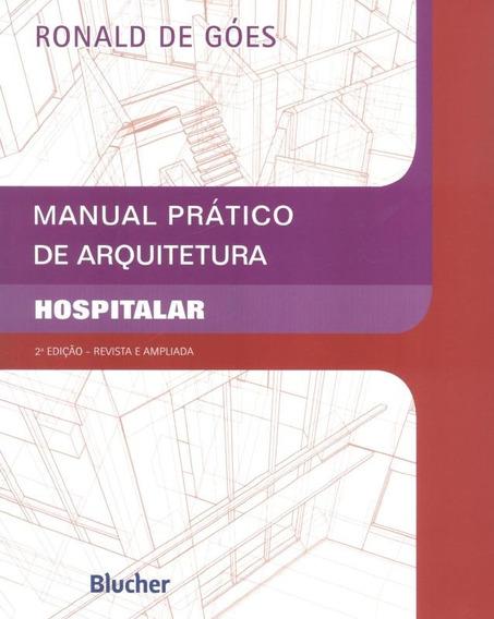 Manual Pratico De Arquitetura Hospitalar - 2ª Ed