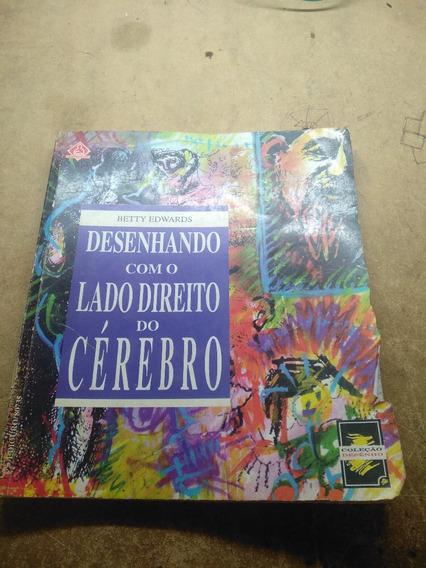 Desenhando Com O Lado Direito Do Cérebro (livro Raro)