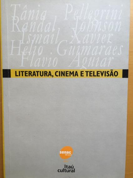 Livro Literatura Cinema E Televisão Senac Ismail Xavier