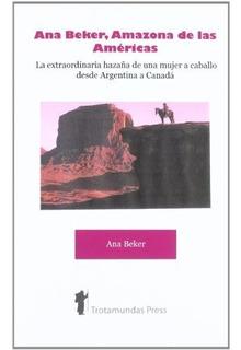 Libro : Ana Beker, Amazona De Las Amricas - La (envio Hoy)