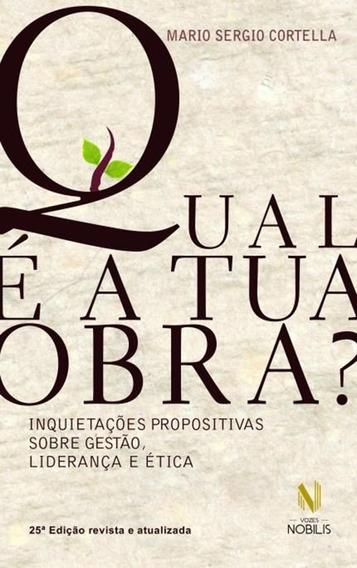 Livro Qual E A Tua Obra - Mario Sergio Cortella
