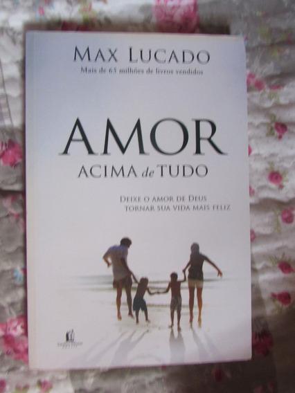 Amor Acima De Tudo - Max Lucado