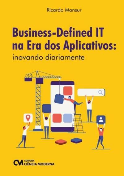 Business-defined It Na Era Dos Aplicativos - Inovando Diar