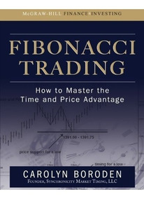 Fibonacci Trading: How To Master The Time And Price Advantag