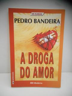 A Droga Do Amor Pedro Bandeira