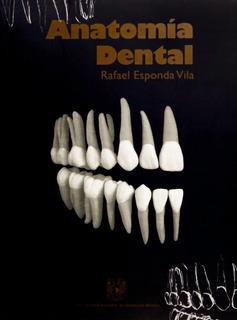 Libro Anatomia Dental, Unam, Rafael Esponda Vila ( Dhl )