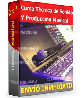 Curso Técnico De Sonido Producción Musical- Envío Inmediato