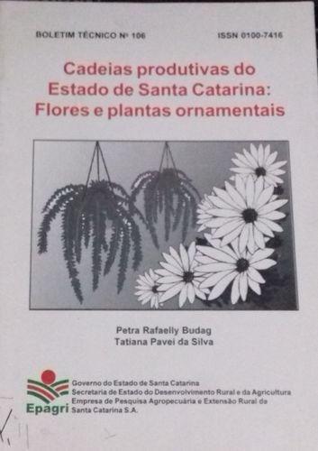 Cadeias Produtivas Do Estado De Santa Catarina: Flores E ...