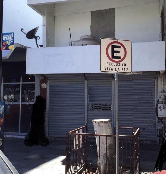 Local Comercial En Renta/venta En El Centro De La Paz. 1 Año Renta Minim