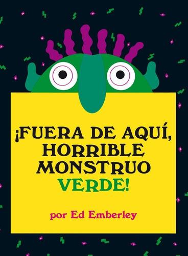 Imagen 1 de 2 de Libro Fuera De Aqui, Horrible Monstruo Verde! [ Pasta Dura ]