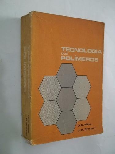 Livro - Tecnologia Dos Polímeros - D. C. Miles J. H. Briston