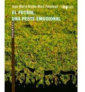** El Futbol , Una Peste Emocional ** Perelman