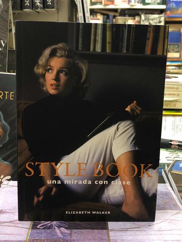 Imagen 1 de 2 de Style Book Una Mirada Con Clase - Elizabeth Walker