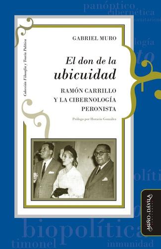 Imagen 1 de 4 de El Don De La Ubicuidad. Ramón Carrillo Y La Cibernología...