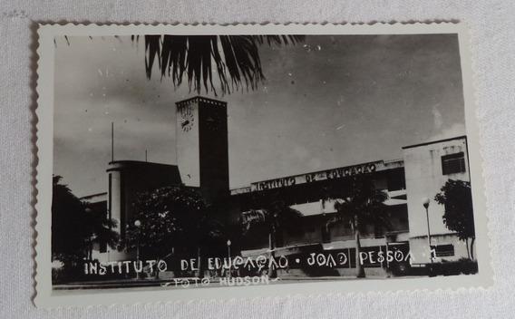 Cartão Postal João Pessoa Instituto De Educação Paraíba