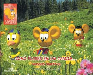 Livro Como Flores Em Um Jardim... Coleção Felício Feliz