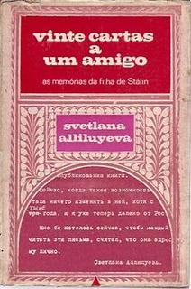 Vinte Cartas A Um Amigo: As Memórias Da Alliluyeva, Svetla