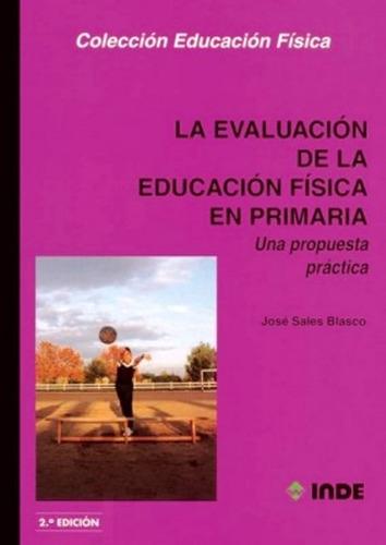 Evaluacion De La Educ.fisica En Primaria . Propuesta Practic