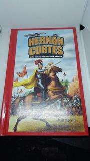 Libro Hernan Cortes Y La Caida Del Imperio Azteca Cuento