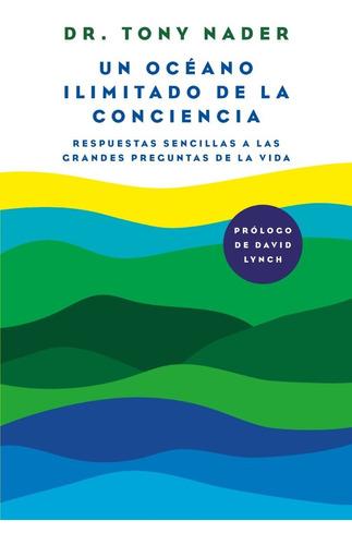 Un Océano Ilimitado De La Conciencia - Dr. Tony Nader