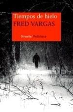 Tiempos De Hielo, Fred Vargas, Siruela