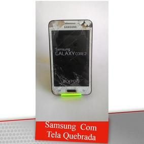 Samsung Core Plus 2 Defeito Retirada De Peças Super Barato