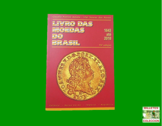 Catalogo Monedas De Brasil 1643 - 2018 Edicion 15ta S/ C.-