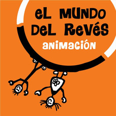 El Mundo Del Revés Animación