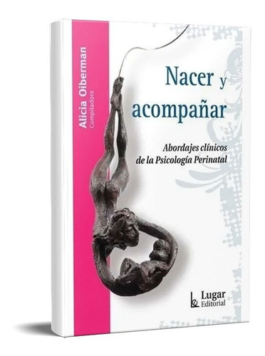 Nacer Y Acompañar Alicia Oiberman (lu)