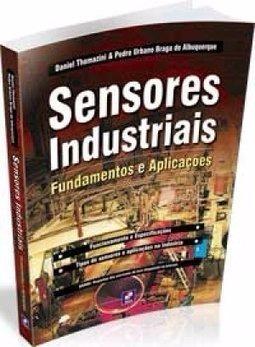 Sensores Industriais - Fundamentos E Aplicações