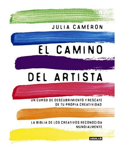 El Camino Del Artista - Julia Cameron - Libro Envio Rapido