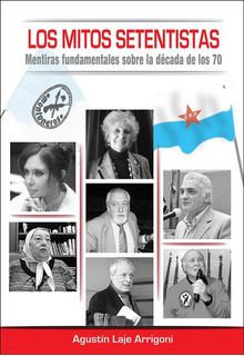 Los Mitos Setentistas - Agustín Laje Arrigoni - Grupo Unión