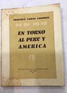 En Torno Al Peru Y America - Francisco García Calderon