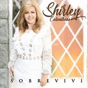 Cd Shirley Carvalhaes - Sobrevivi Com Pb Incluso