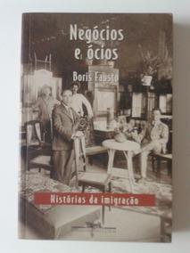 Negócios E Ócios, Boris Fausto