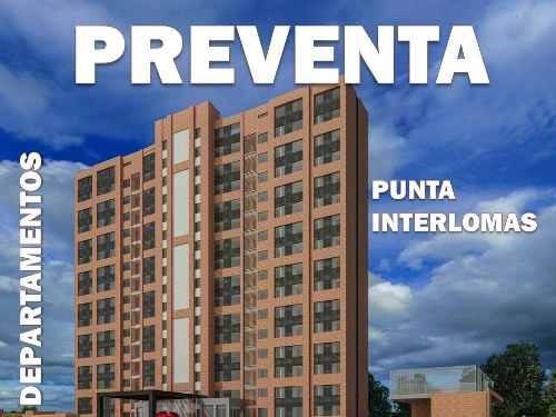 Preventa Departamentos Punta Interlomas Col. Interlomas