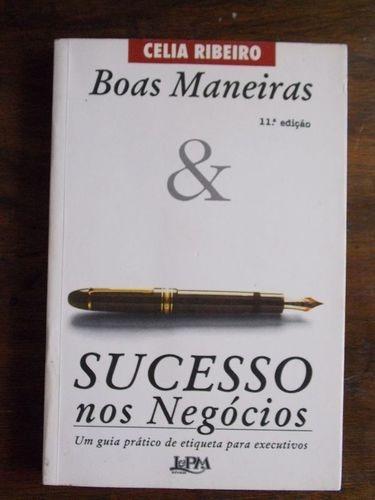 Livro Boas Maneiras & Sucesso Nos Negócios Celia Ribeiro