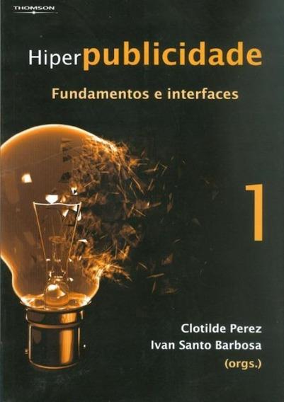 Hiperpublicidade - Fundamentos E Interfaces Volume 1