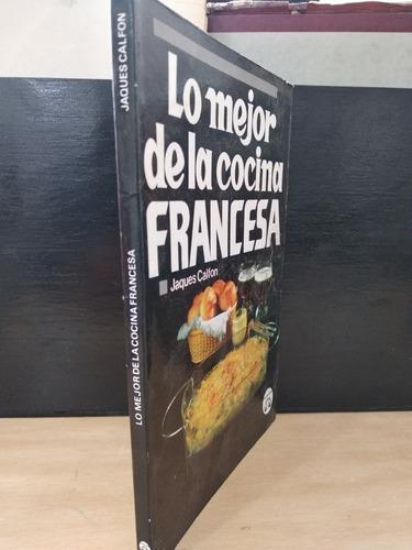 Lo Mejor De La Cocina Francesa Jacques Calfon Mercado Libre