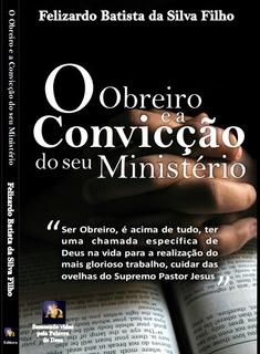 O Obreiro E A Convicção Do Seu Ministério