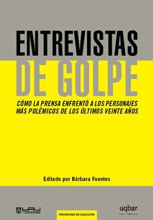 Entrevistas De Golpe. Cómo La Prensa Enfrentó A Los Persona