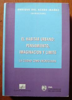 L4402. El Habitar Urbano: Pensamiento, Imaginación Y Límite.
