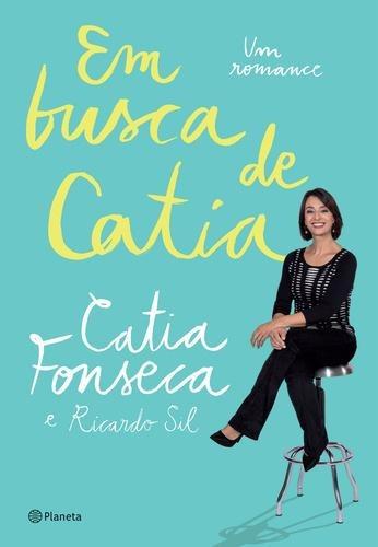Em Busca De Catia - Um Romance