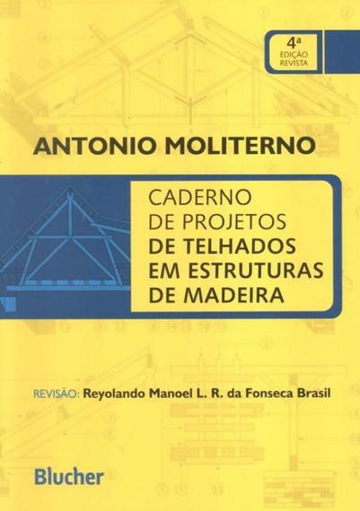 Caderno De Projetos De Telhados Em Estruturas De Madeira -