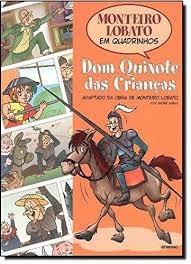 Dom Quixote Das Crianças - Quadrinhos Monteiro Lobato /
