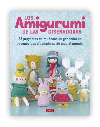 Imagen 1 de 6 de Los Amigurumi De Las Diseñadoras