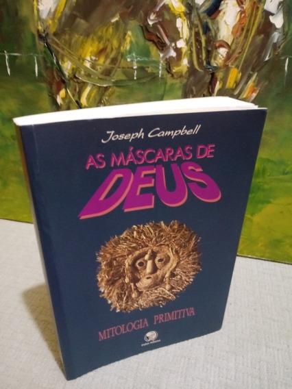 As Máscaras De Deus Joseph Campbell Mitologia Primitiva