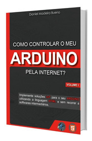 Como Controlar O Meu Arduino Pela Internet? - Vol 1