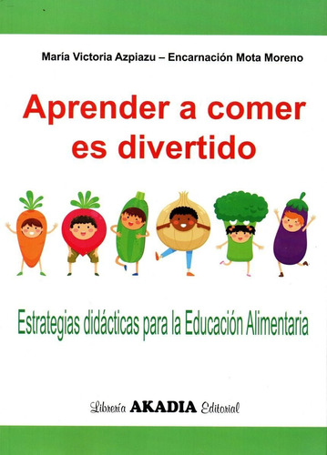 Azpiazu Aprender A Comer Es Divertido 1º/2016 Nue Env T/país