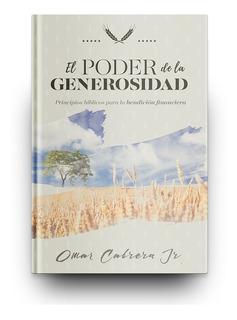 El Poder De La Generosidad (omar Cabrera)